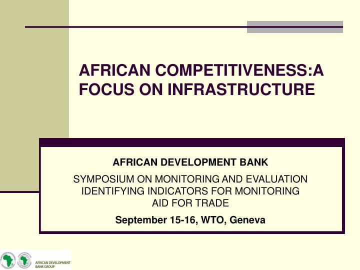 African competitiveness a focus on infrastructure