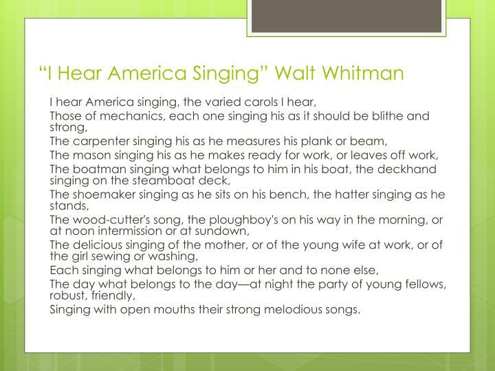 """I Hear America Singing"" Walt Whitman"