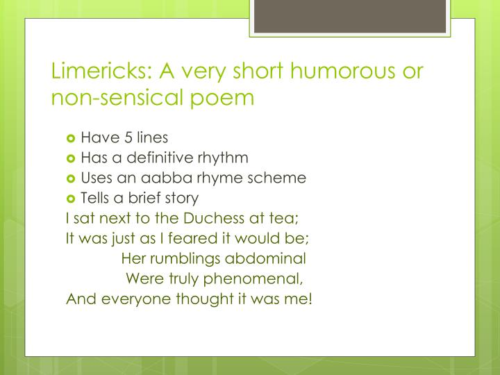 Limericks: A very short humorous or non-