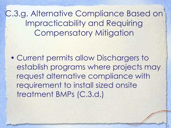 C.3.g. Alternative Compliance Based on Impracticability and Requiring Compensatory Mitigation