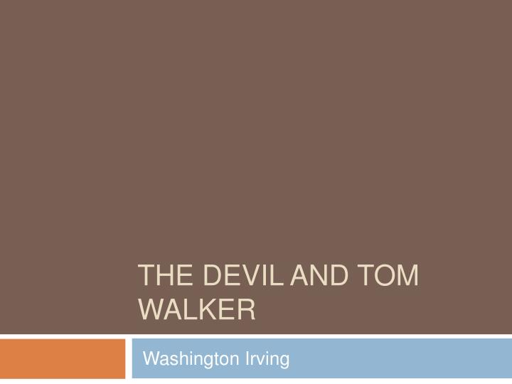 short story the devil and tom walker essay Devil and tom walker essays: over 180,000 devil and tom walker essays, devil and tom walker term papers, devil and tom walker research paper, book reports 184 990 essays, term and research papers available for unlimited access.