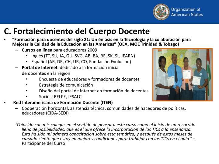 C. Fortalecimiento del Cuerpo Docente