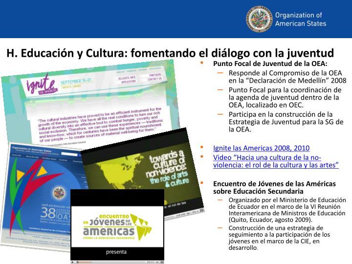 H. Educación y Cultura: fomentando el diálogo con la juventud