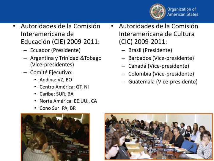 Autoridades de la Comisión Interamericana de Educación (CIE) 2009-2011: