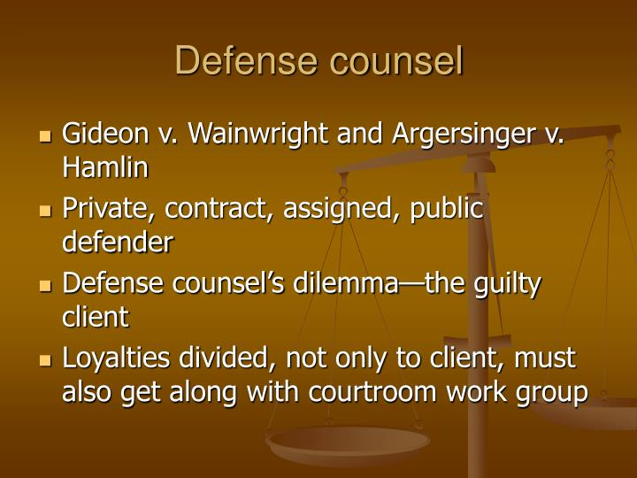 Defense counsel