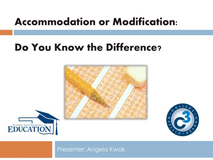 accommodation or modification do you k now the difference n.