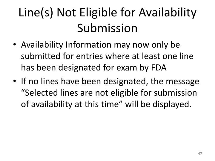 Line(s) Not Eligible for Availability Submission