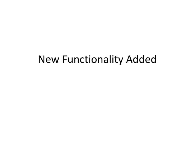 New Functionality Added