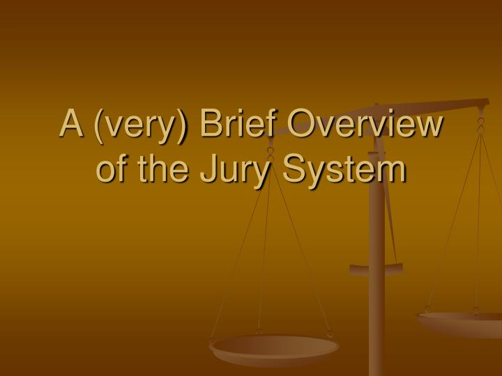a very brief overview of the jury system n.