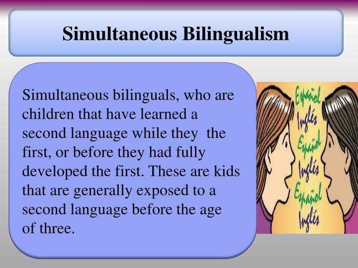 Simultaneous Bilingualism
