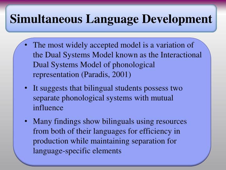Simultaneous Language Development