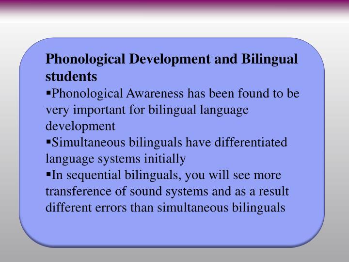 Phonological Development and Bilingual students