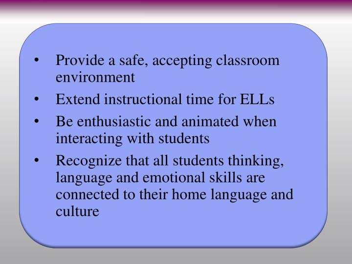 Provide a safe, accepting classroom environment