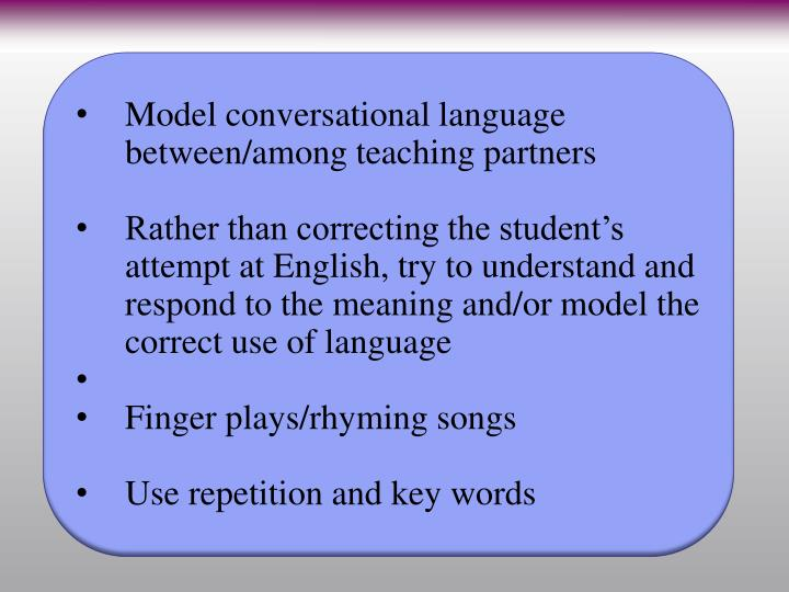 Model conversational language between/among teaching partners