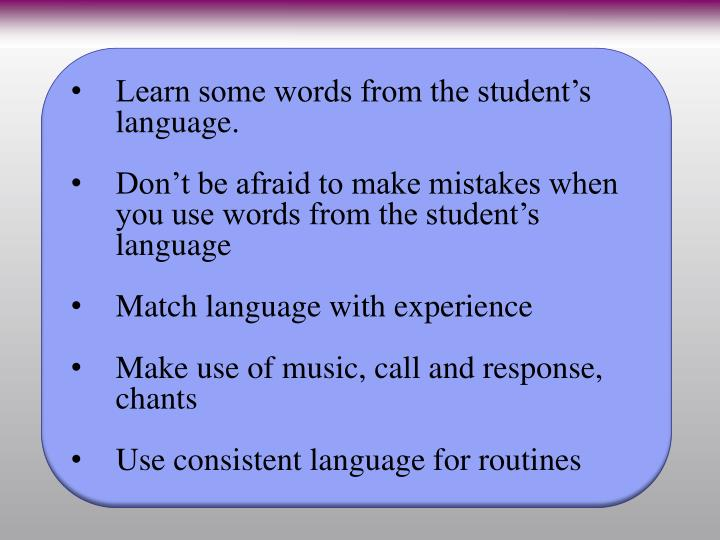 Learn some words from the student's language.