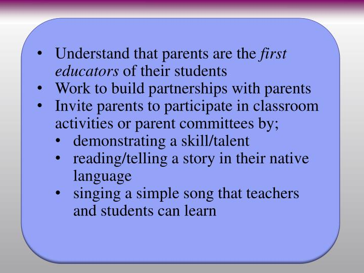 Understand that parents are the
