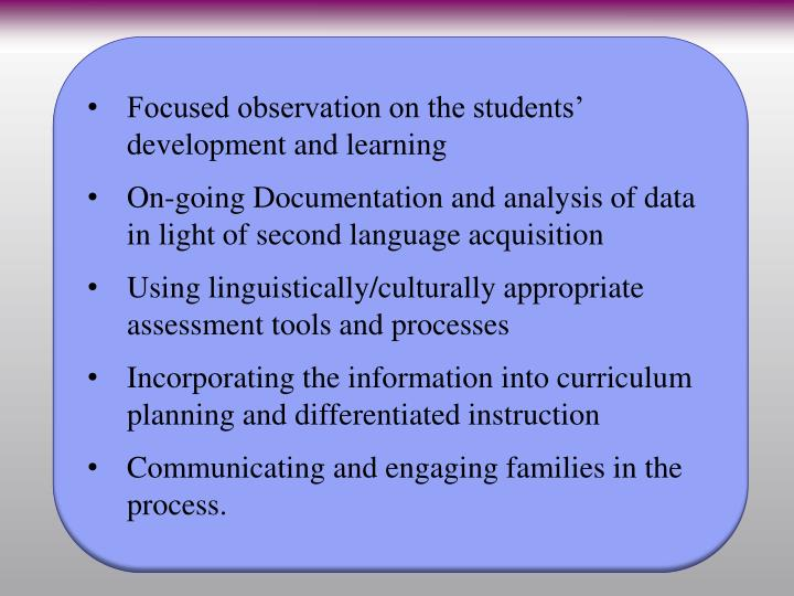 Focused observation on the students' development and learning