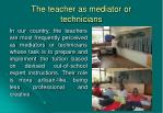 the teacher as mediator or technicians