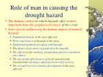 role of man in causing the drought hazard