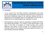 psychological testing and other similar assessments1
