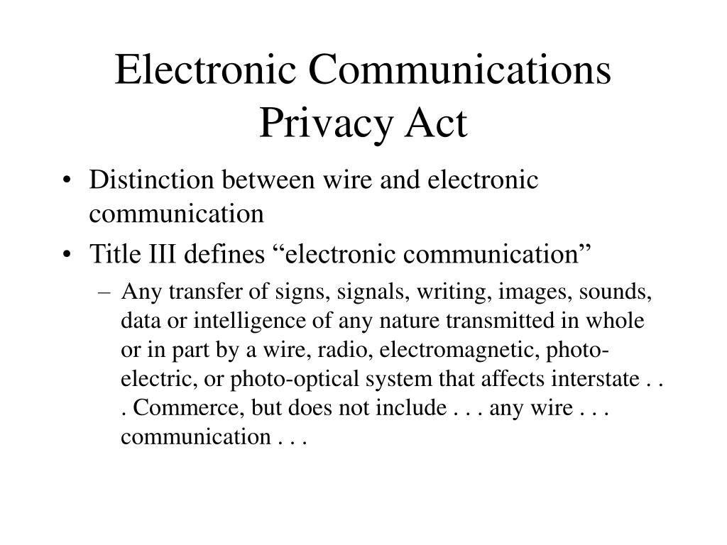 PPT - Electronic Communications Privacy Act PowerPoint Presentation, free download - ID:140985