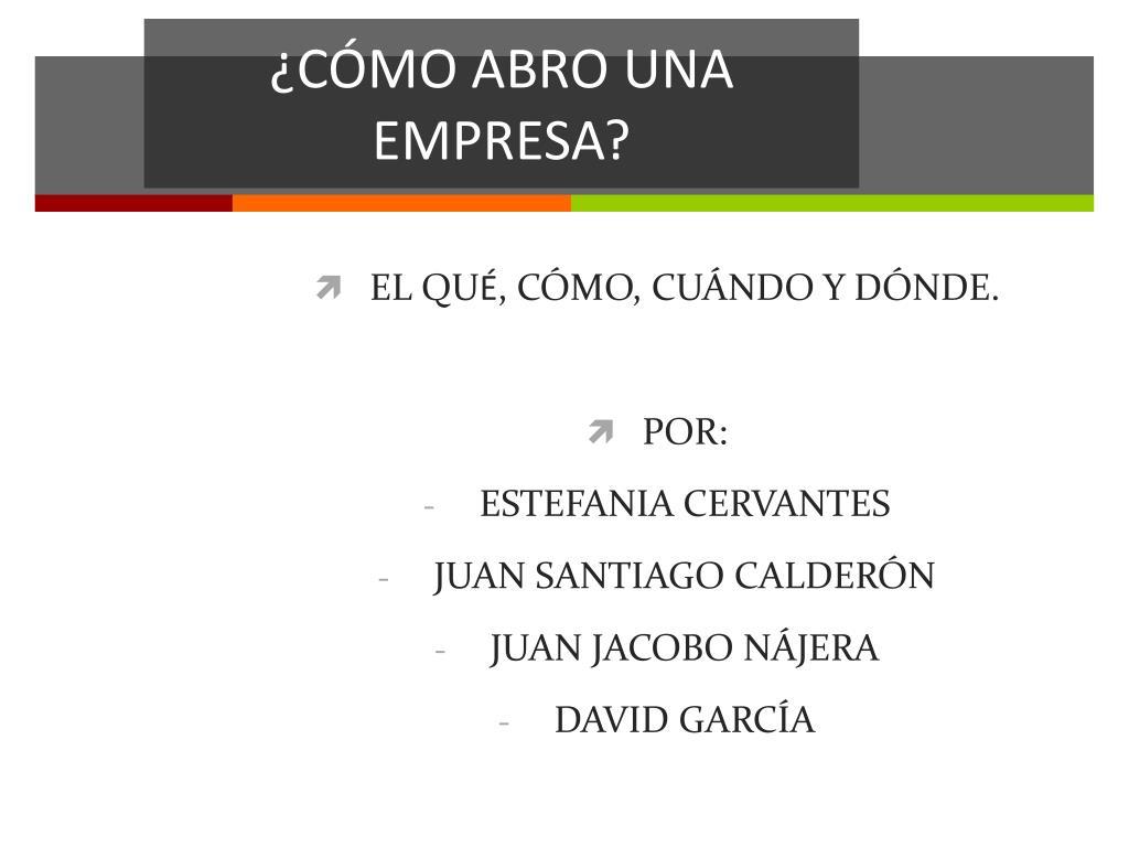 PPT - ¿CÓMO ABRO UNA EMPRESA? PowerPoint Presentation - ID:1409894