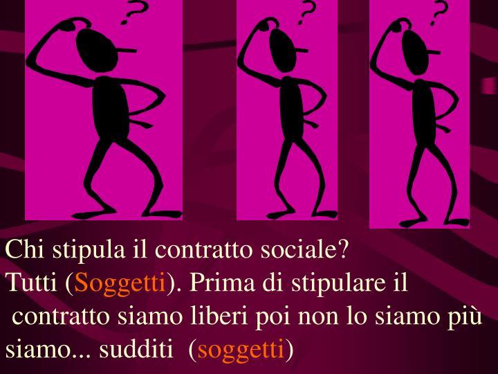 Chi stipula il contratto sociale?