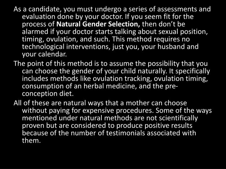 As a candidate, you must undergo a series of assessments and evaluation done by your doctor. If you ...