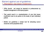 barriers against use of guidelines 1 mandatory top down implement