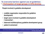 to overcome barriers against use of guidelines 1 participation of target groups in cpg develop