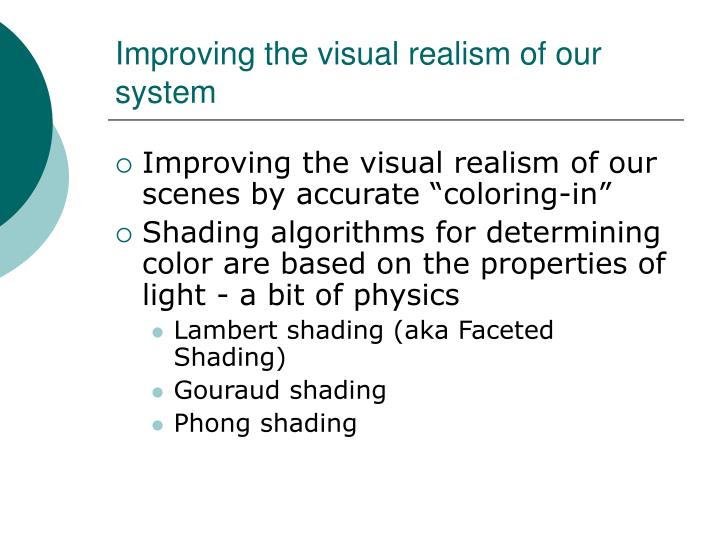 Improving the visual realism of our system