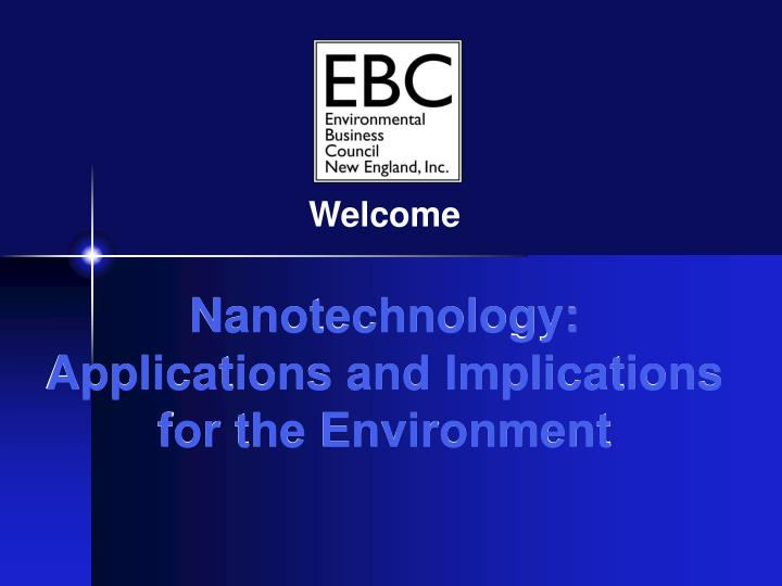 PPT - Nanotechnology: Applications and Implications for the