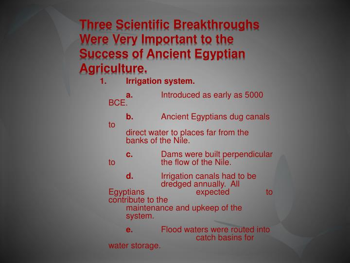 Three Scientific Breakthroughs Were Very Important to the Success of Ancient Egyptian Agriculture.