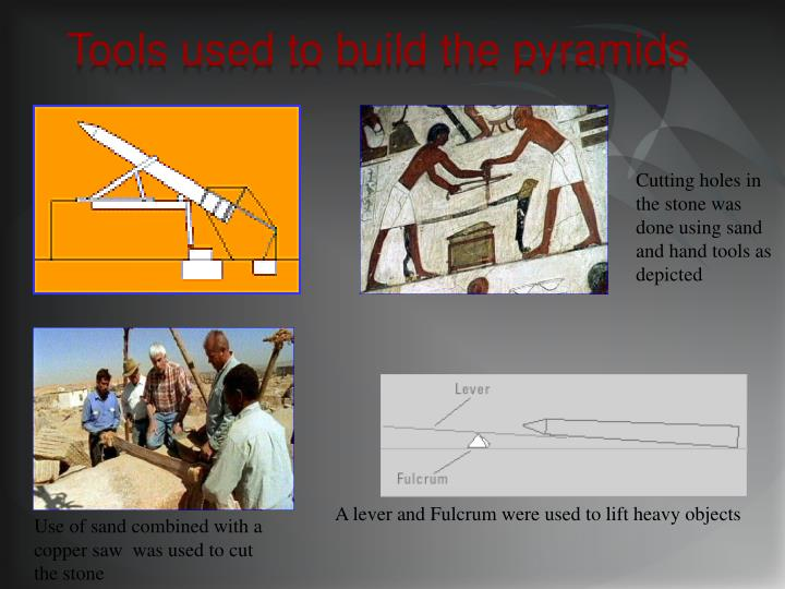 Tools used to build the pyramids