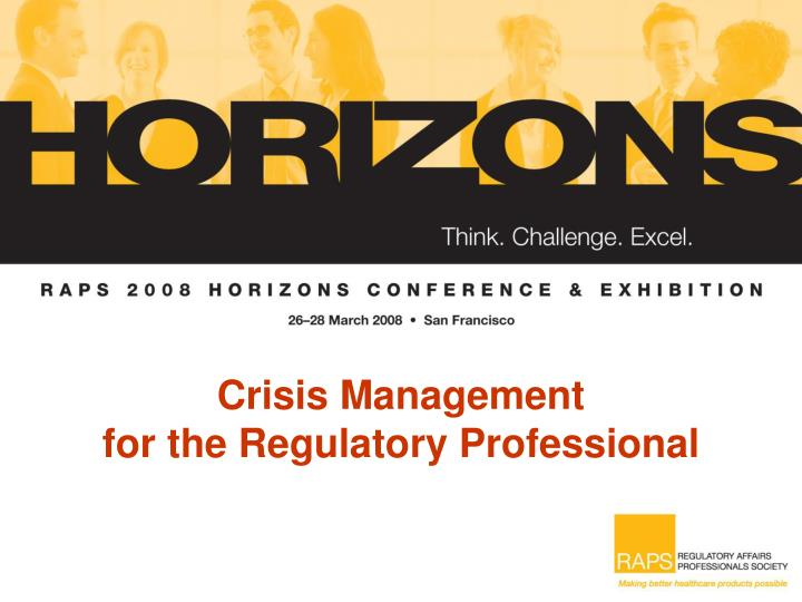 crisis management for the regulatory professional n.