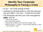 identify your corporate philosophy in facing a crisis