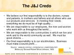 the j j credo