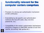 functionality relevant for the computer centers comprises