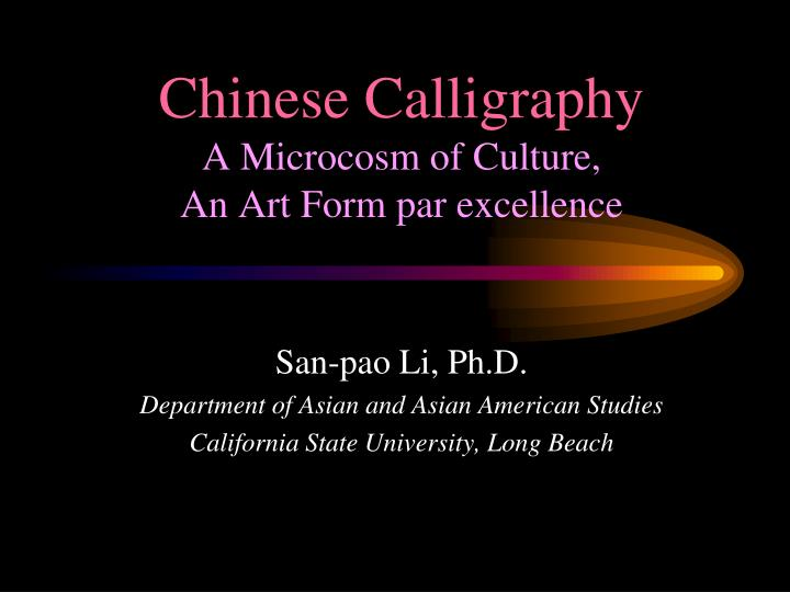 chinese calligraphy a microcosm of culture an art form par excellence n.