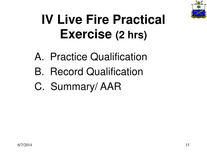 IV Live Fire Practical Exercise