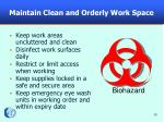 maintain clean and orderly work space