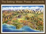 the setting water power and devils