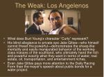 the weak los angelenos