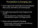 precipitation is changing too