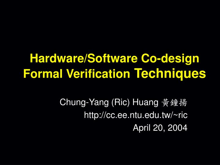 hardware software co design formal verification techniques n.