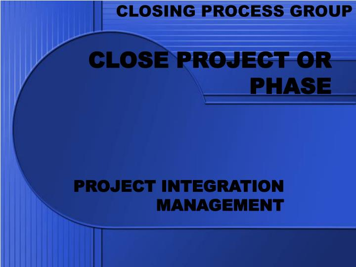 close project or phase n.