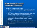 balancing interests contd customers policy goals1