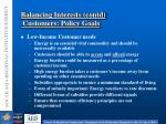 balancing interests contd customers policy goals2