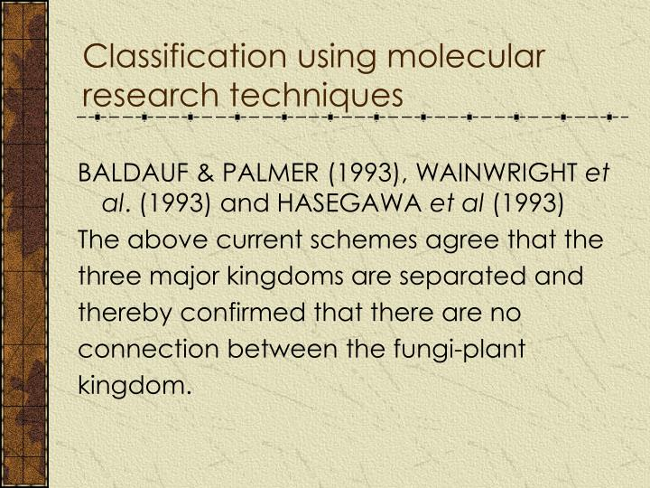 Classification using molecular research techniques