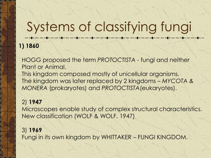 Systems of classifying fungi